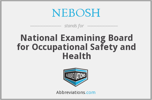 NEBOSH - National Examining Board For Occupational Safety And Health
