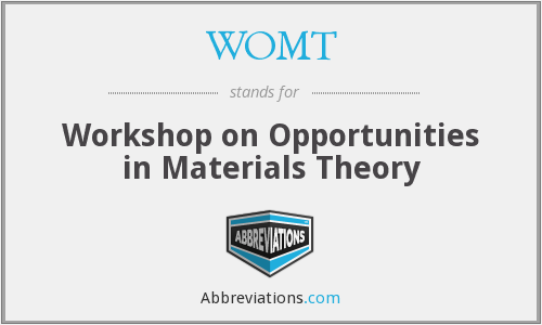 WOMT - Workshop on Opportunities in Materials Theory