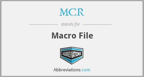 MCR - Macro File