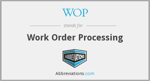 WOP - Work Order Processing