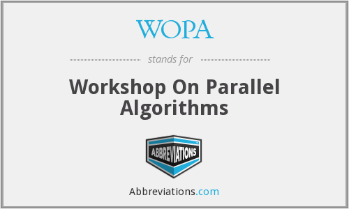 WOPA - Workshop On Parallel Algorithms