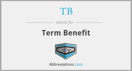 TB - Term Benefit