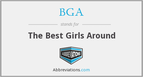 BGA - The Best Girls Around