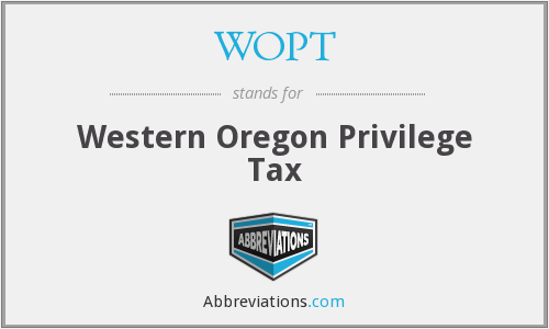 WOPT - Western Oregon Privilege Tax