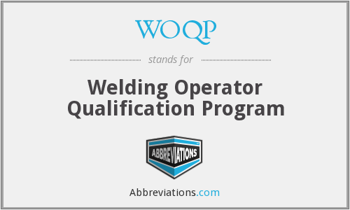 WOQP - Welding Operator Qualification Program