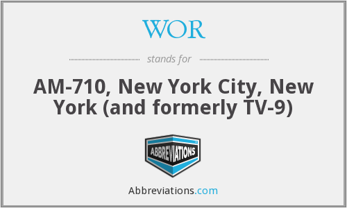 WOR - AM-710, New York City, New York (and formerly TV-9)