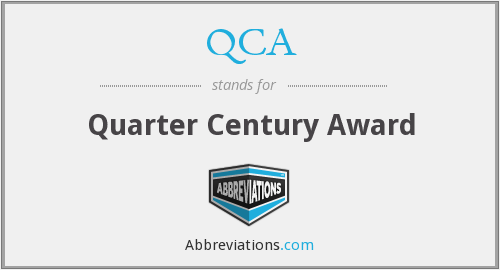 QCA - Quarter Century Award