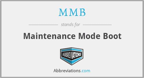 MMB - Maintenance Mode Boot