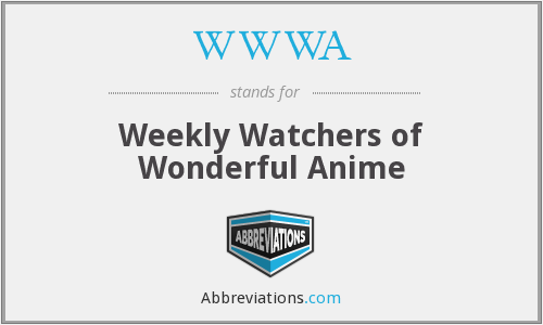 WWWA - Weekly Watchers of Wonderful Anime