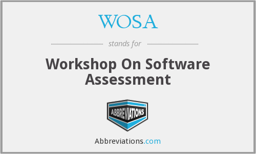 WOSA - Workshop On Software Assessment