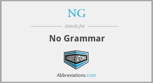 NG - No Grammar