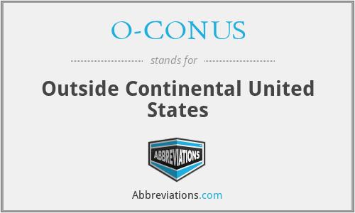 O-CONUS - Outside Continental United States