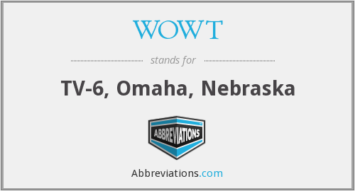 What does WOWT stand for?