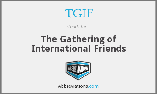 TGIF - The Gathering of International Friends