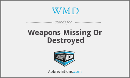 WMD - Weapons Missing Or Destroyed