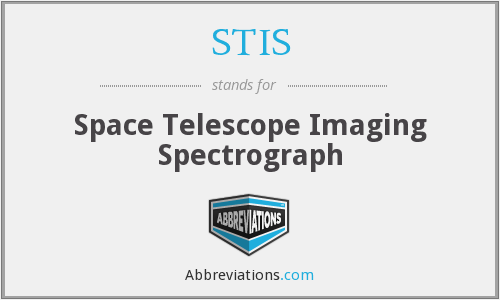 STIS - Space Telescope Imaging Spectrograph