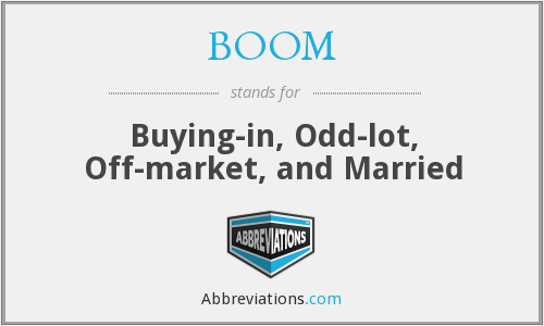 BOOM - Buying-in, Odd-lot, Off-market, and Married