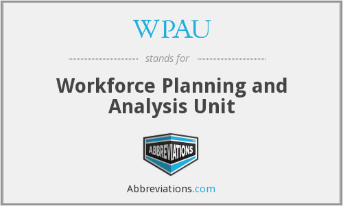 WPAU - Workforce Planning and Analysis Unit