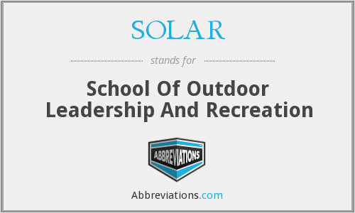 SOLAR - School Of Outdoor Leadership And Recreation