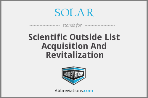 SOLAR - Scientific Outside List Acquisition And Revitalization
