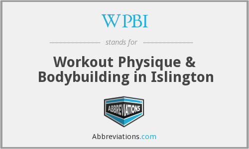 WPBI - Workout Physique & Bodybuilding in Islington