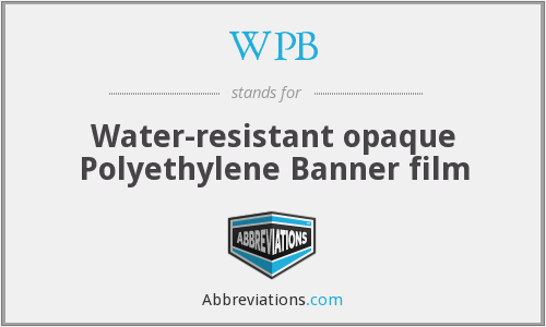 WPB - Water-resistant opaque Polyethylene Banner film