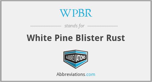 WPBR - White Pine Blister Rust