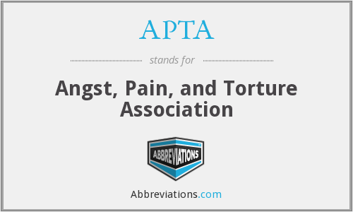 APTA - Angst, Pain, and Torture Association