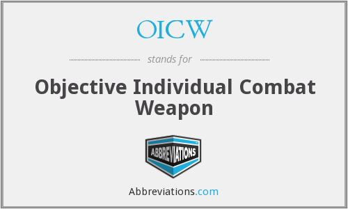 OICW - Objective Individual Combat Weapon