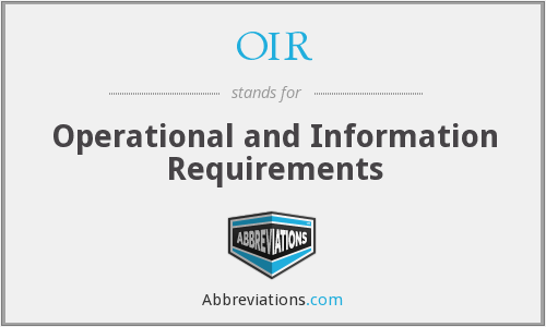 OIR - Operational and Information Requirements