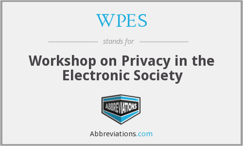 WPES - Workshop on Privacy in the Electronic Society