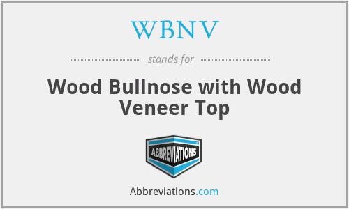 WBNV - Wood Bullnose with Wood Veneer Top