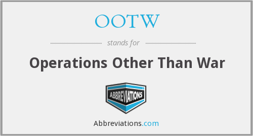 OOTW - Operations Other Than War