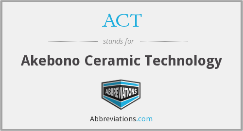ACT - Akebono Ceramic Technology