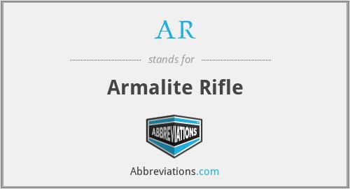 AR - Armalite Rifle