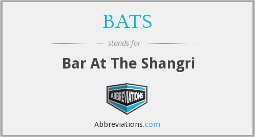 BATS - Bar At The Shangri