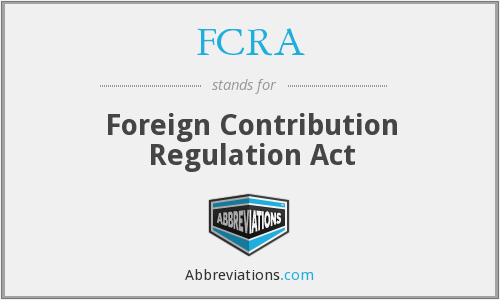 FCRA - Foreign Contribution Regulation Act