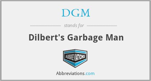 DGM - Dilbert's Garbage Man