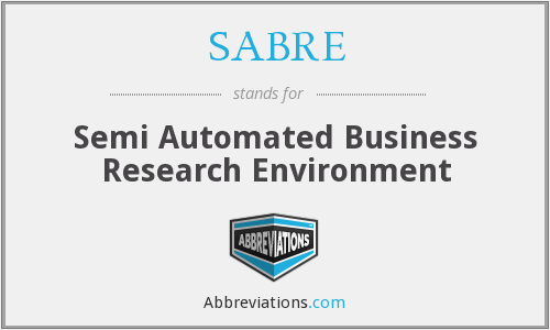 SABRE - Semi Automated Business Research Environment