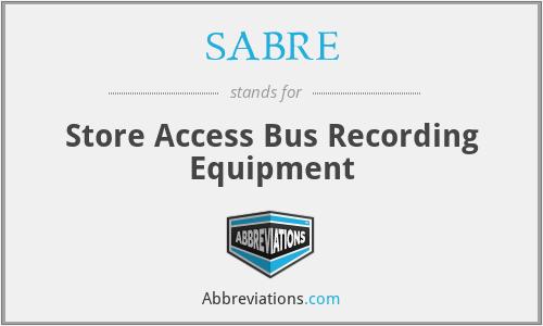 SABRE - Store Access Bus Recording Equipment