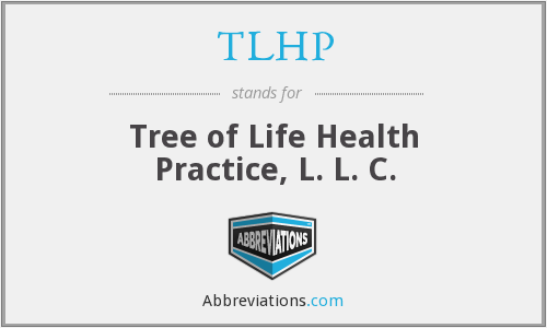 TLHP - Tree of Life Health Practice, L. L. C.
