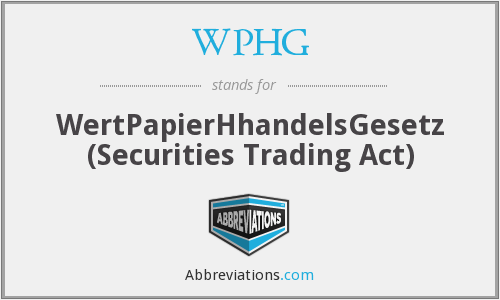 WPHG - WertPapierHhandelsGesetz ( Securities Trading Act)