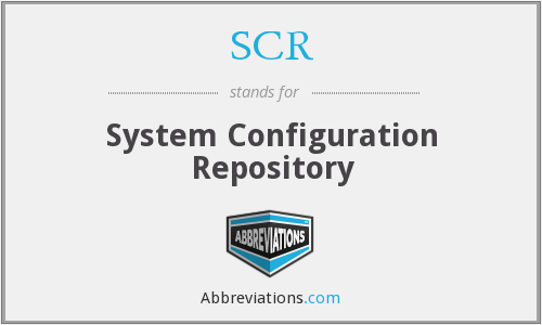 SCR - System Configuration Repository