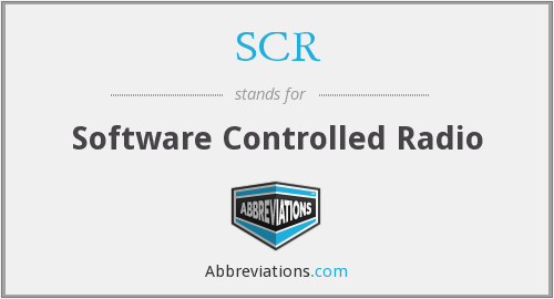 SCR - Software Controlled Radio