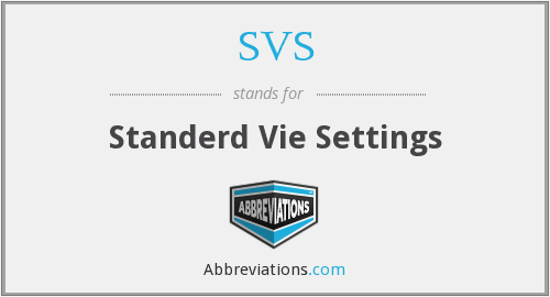 SVS - Standerd Vie Settings