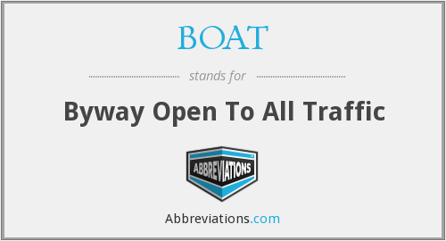 BOAT - Byway Open To All Traffic