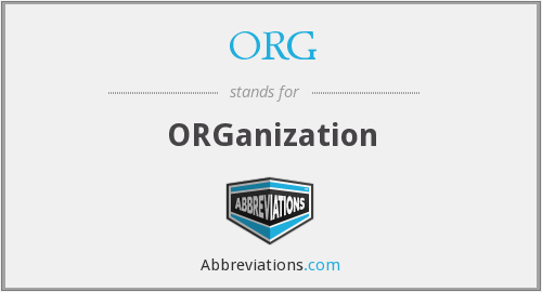 What does ORG stand for?