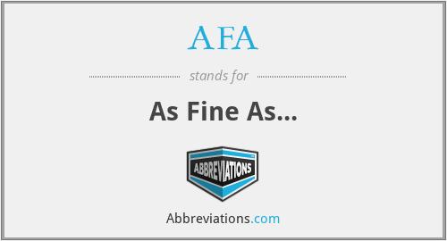 AFA - As Fine As...