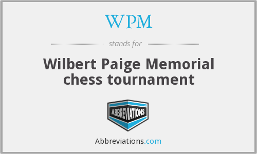 WPM - Wilbert Paige Memorial chess tournament