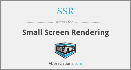 SSR - Small Screen Rendering